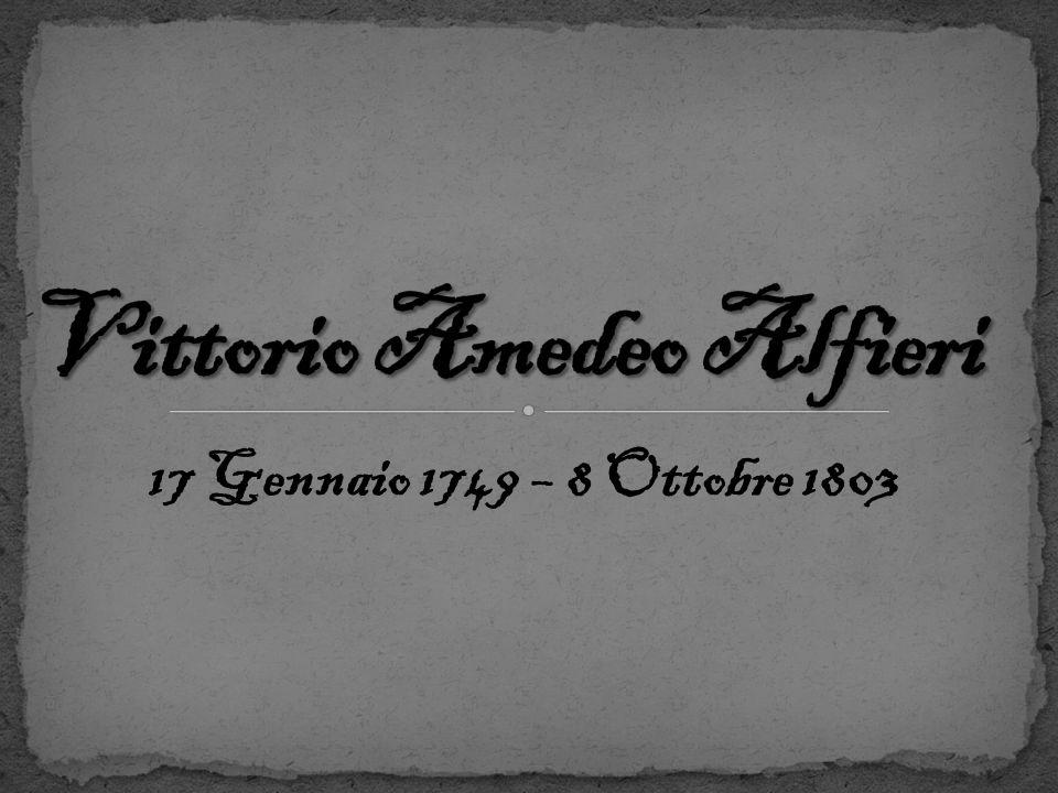 La vita Linfanzia Vittorio Amedeo Alfieri, nacque il 17 Gennaio 1749 ad Asti, in Piemonte, dal matrimonio del conte di Cortemilia Antonio Amedeo Alfieri e della savoiarda Monica Maillard de Tournon.