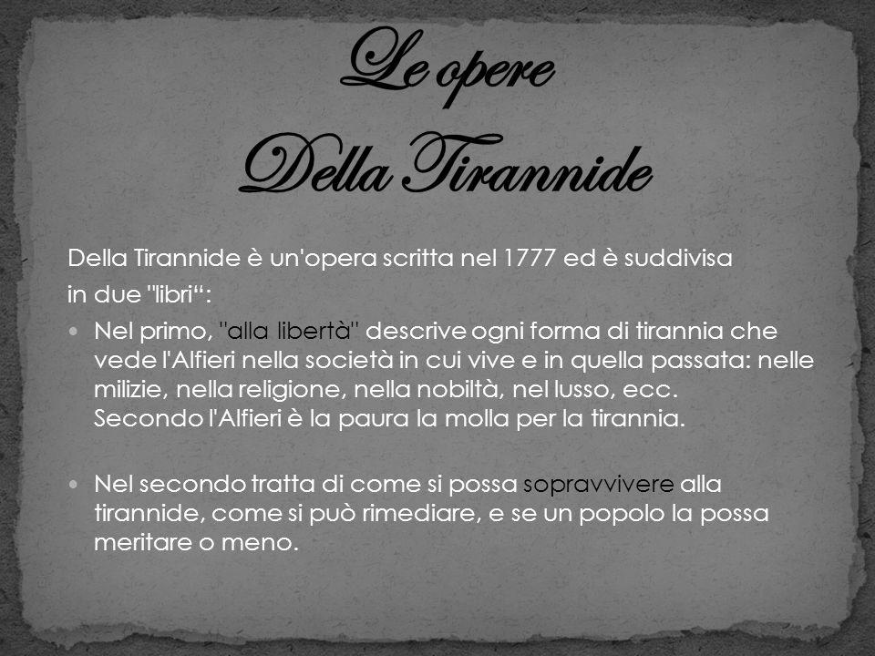 Della Tirannide è un'opera scritta nel 1777 ed è suddivisa in due