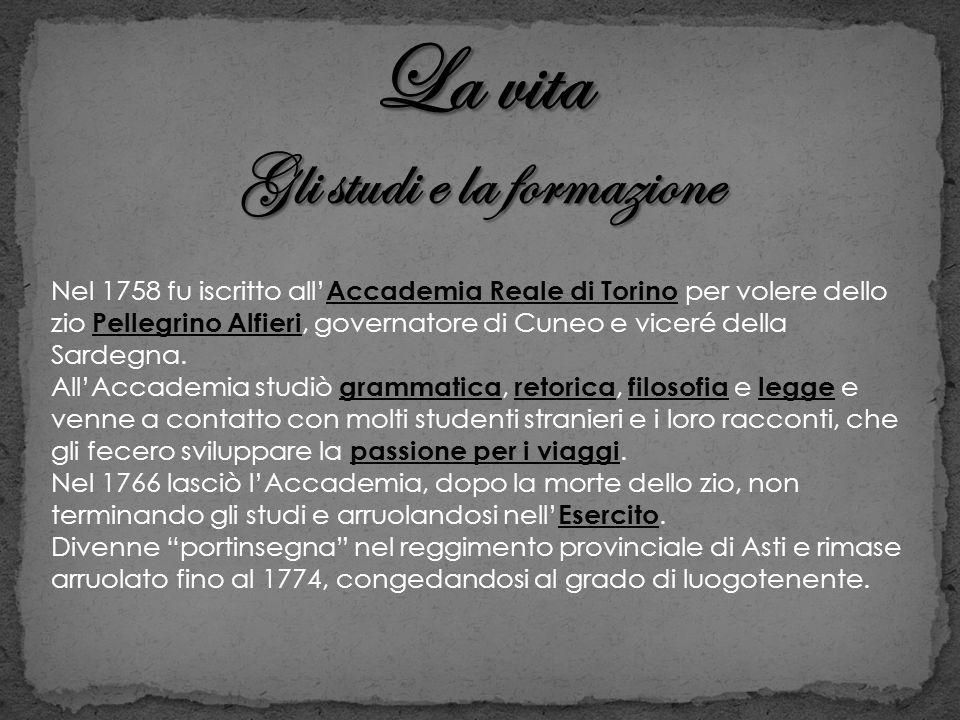 Nel 1758 fu iscritto all Accademia Reale di Torino per volere dello zio Pellegrino Alfieri, governatore di Cuneo e viceré della Sardegna. AllAccademia