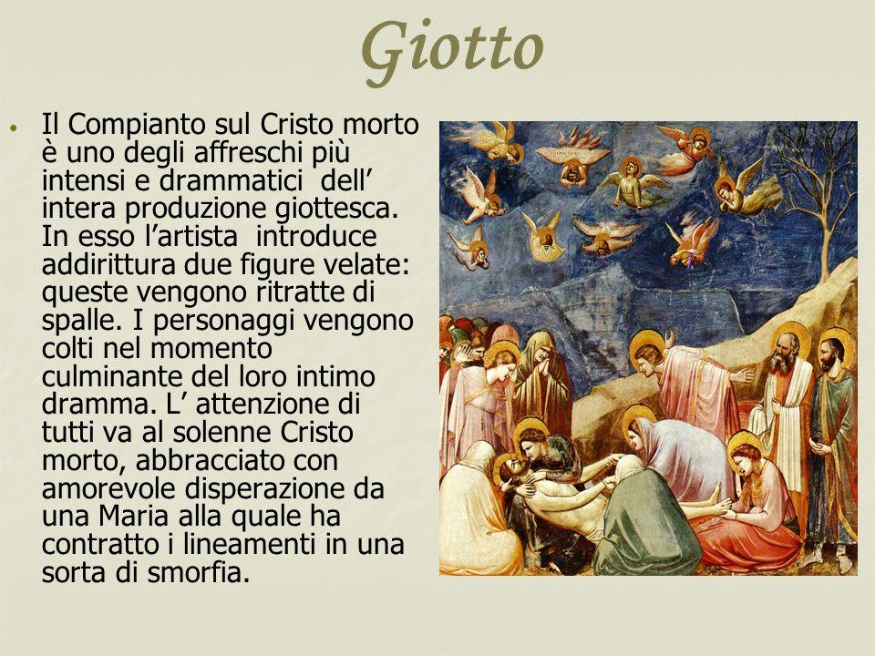 Giotto Il Compianto sul Cristo morto è uno degli affreschi più intensi e drammatici dell intera produzione giottesca. In esso lartista introduce addir