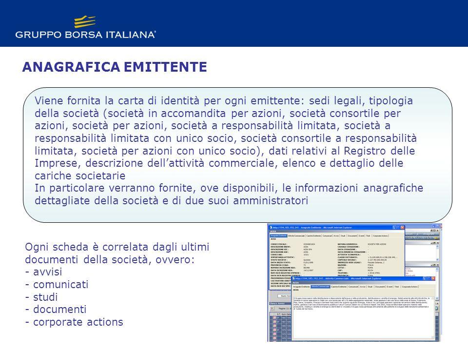 MARKET CONNECT WEB Viene fornita la carta di identità per ogni emittente: sedi legali, tipologia della società (società in accomandita per azioni, soc