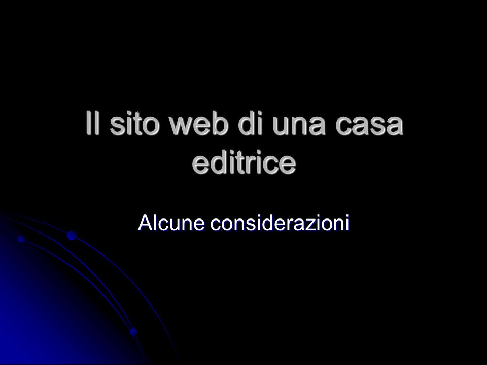 Il sito web di una casa editrice Alcune considerazioni
