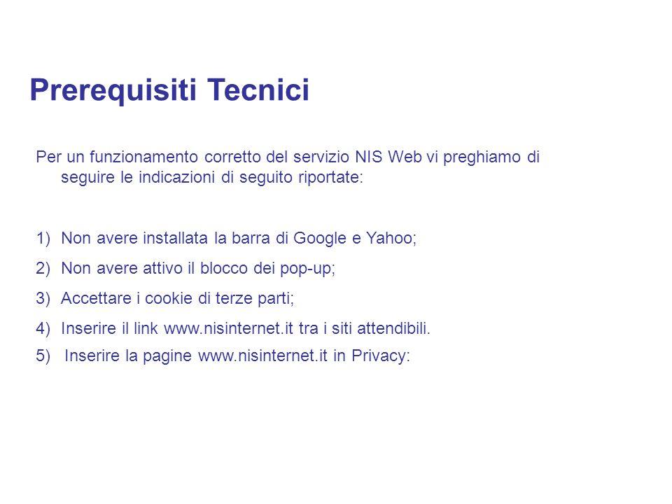 Per un funzionamento corretto del servizio NIS Web vi preghiamo di seguire le indicazioni di seguito riportate: 1)Non avere installata la barra di Goo