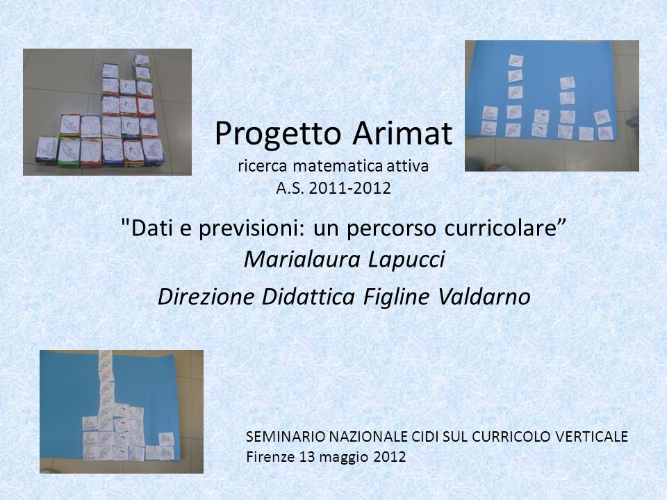 Progetto Arimat ricerca matematica attiva A.S. 2011-2012