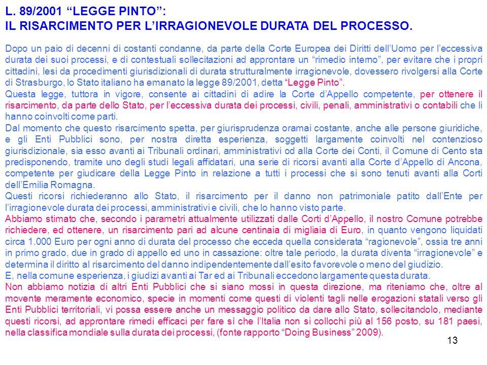 13 L. 89/2001 LEGGE PINTO: IL RISARCIMENTO PER LIRRAGIONEVOLE DURATA DEL PROCESSO.