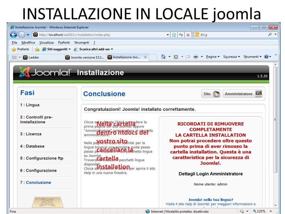 INSTALLAZIONE IN LOCALE joomla Nella cartella dentro htdocs del vostro sito cancellare la cartella installation