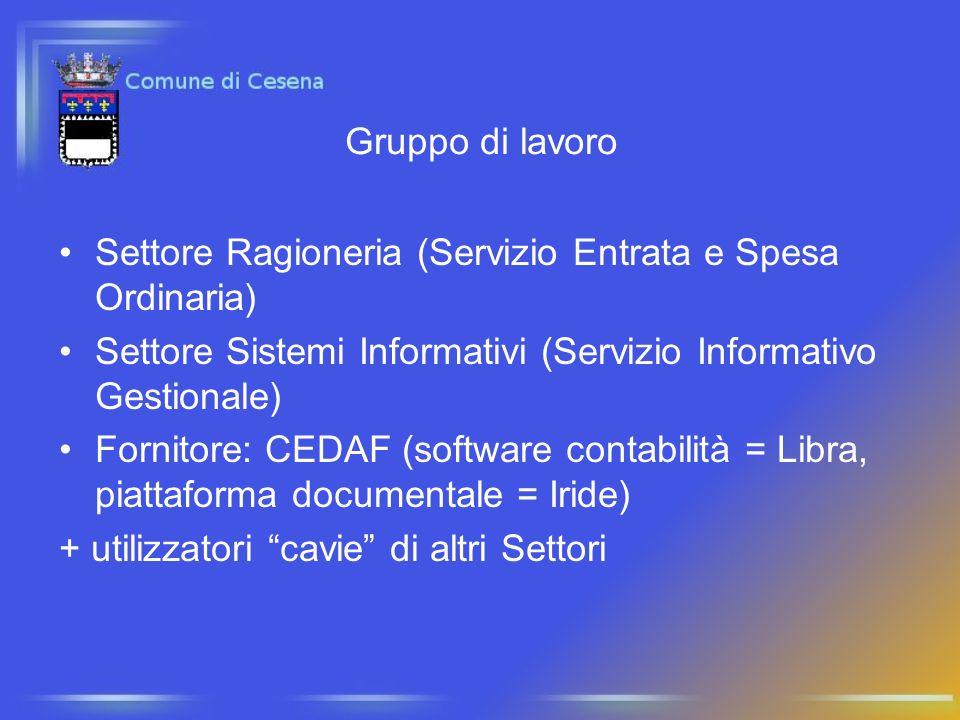 Gruppo di lavoro Settore Ragioneria (Servizio Entrata e Spesa Ordinaria) Settore Sistemi Informativi (Servizio Informativo Gestionale) Fornitore: CEDA
