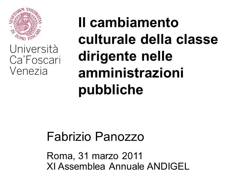 Il cambiamento culturale della classe dirigente nelle amministrazioni pubbliche Roma, 31 marzo 2011 XI Assemblea Annuale ANDIGEL Fabrizio Panozzo