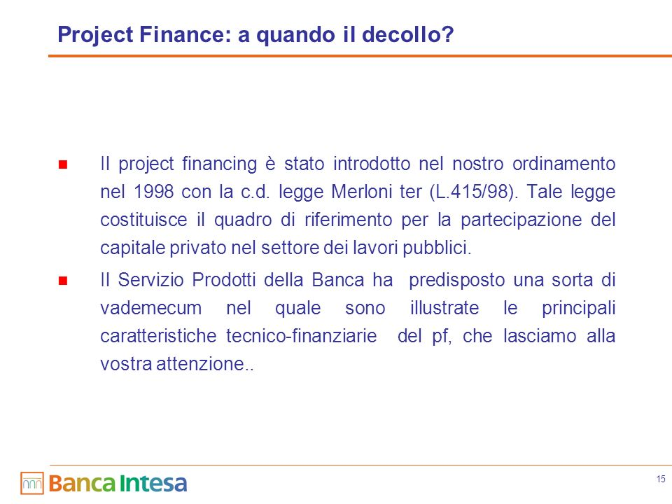 15 Project Finance: a quando il decollo.