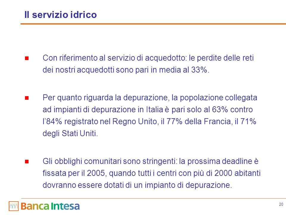20 Il servizio idrico Con riferimento al servizio di acquedotto: le perdite delle reti dei nostri acquedotti sono pari in media al 33%.