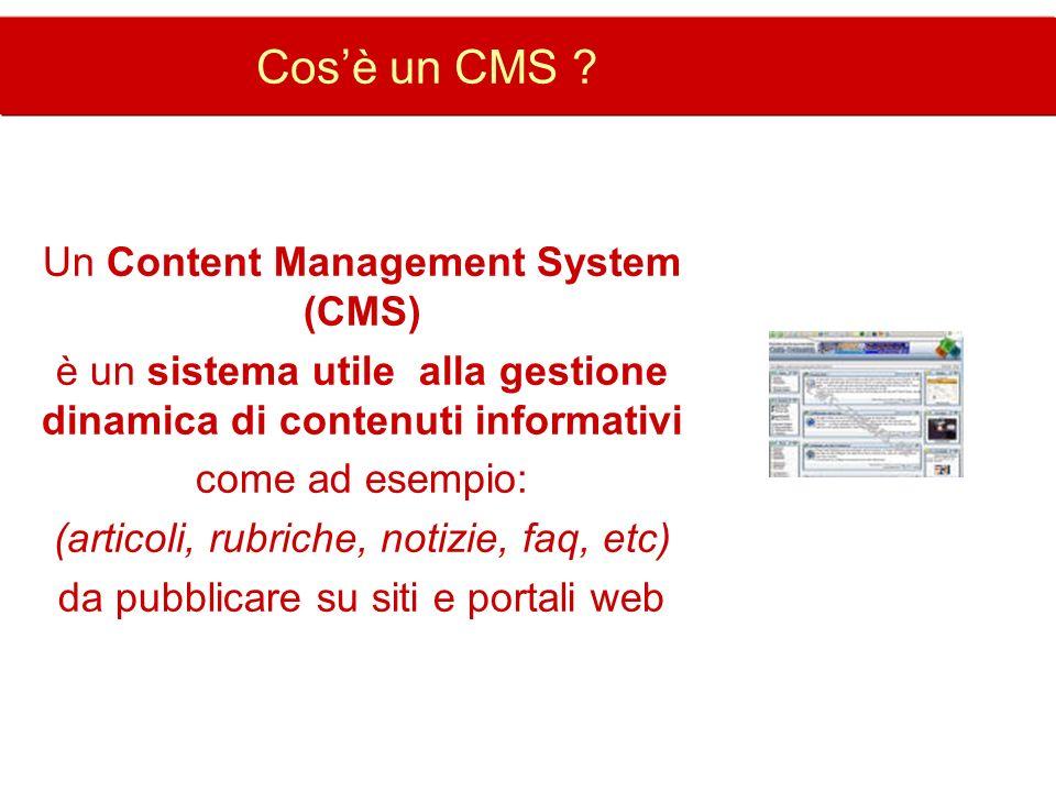 Cosè un CMS ? Un Content Management System (CMS) è un sistema utile alla gestione dinamica di contenuti informativi come ad esempio: (articoli, rubric
