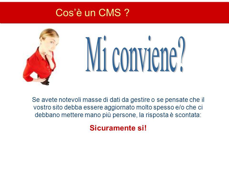 Cosè un CMS ? Se avete notevoli masse di dati da gestire o se pensate che il vostro sito debba essere aggiornato molto spesso e/o che ci debbano mette