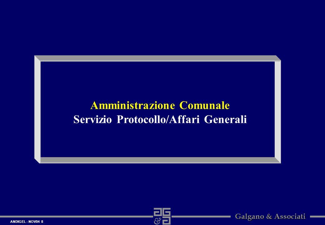 ANDIGEL - NOV04 8 Galgano & Associati Amministrazione Comunale Servizio Protocollo/Affari Generali