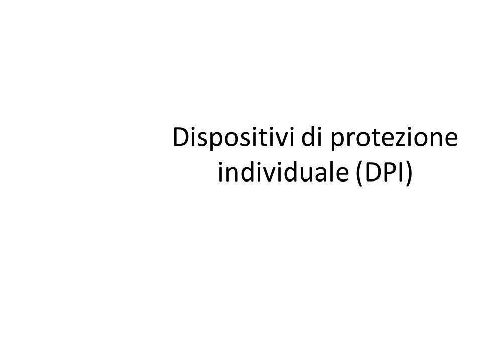 Dispositivi di protezione individuale (DPI)