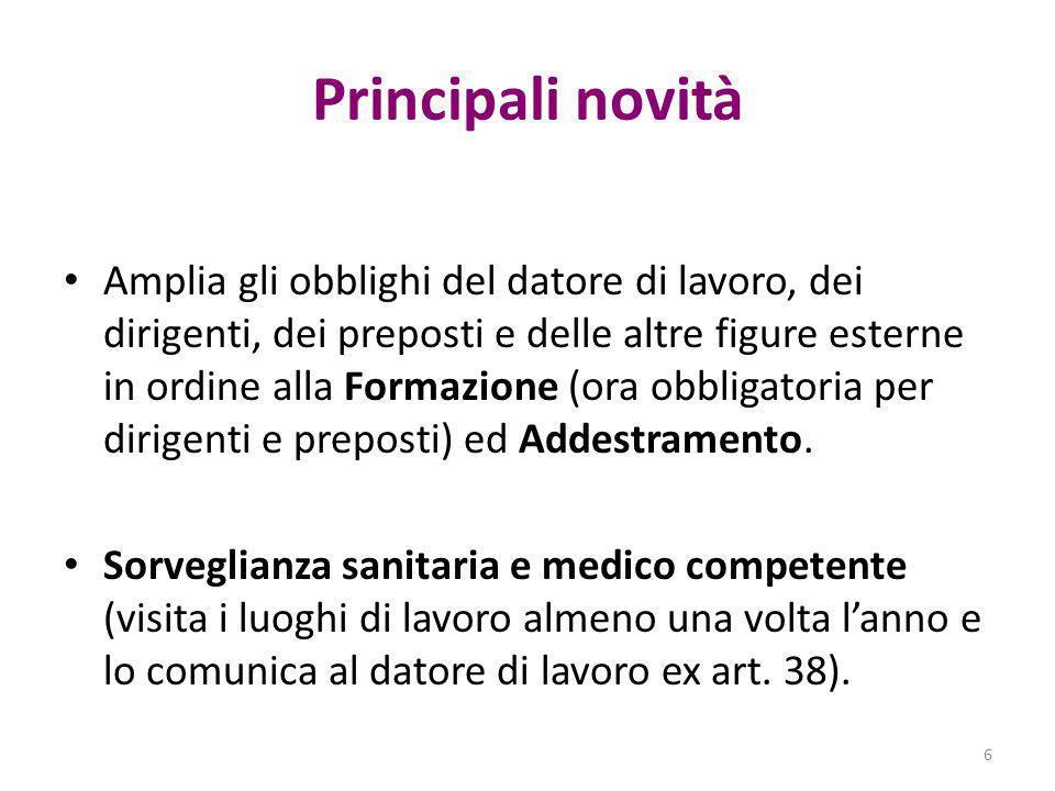 Principali novità Definizioni(art.2): in particolare quella di PREVENZIONE mutuata dallArt 2087 c.c.