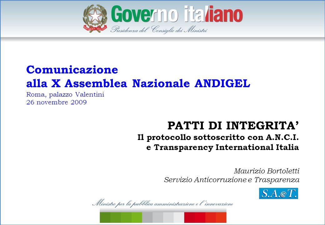 Comunicazione alla X Assemblea Nazionale ANDIGEL Roma, palazzo Valentini 26 novembre 2009 PATTI DI INTEGRITA Il protocollo sottoscritto con A.N.C.I. e
