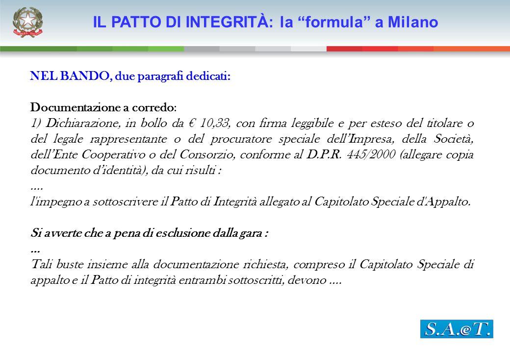 IL PATTO DI INTEGRITÀ: la formula a Milano NEL BANDO, due paragrafi dedicati: Documentazione a corredo: 1) Dichiarazione, in bollo da 10,33, con firma