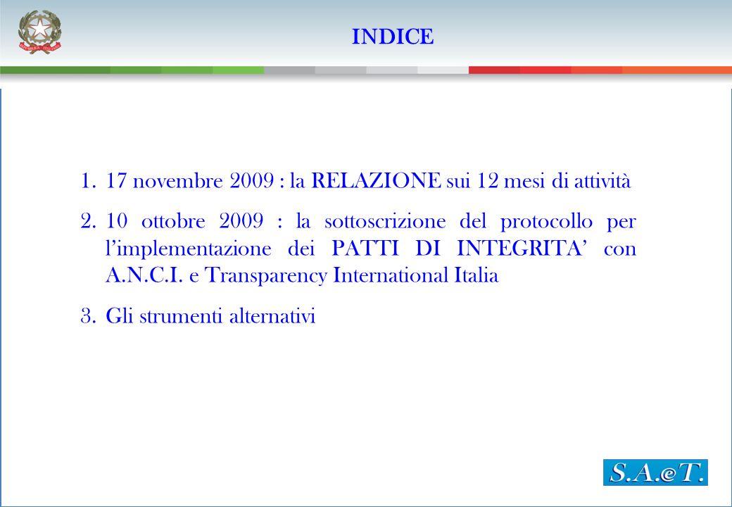 INDICE 1.17 novembre 2009 : la RELAZIONE sui 12 mesi di attività 2.10 ottobre 2009 : la sottoscrizione del protocollo per limplementazione dei PATTI D