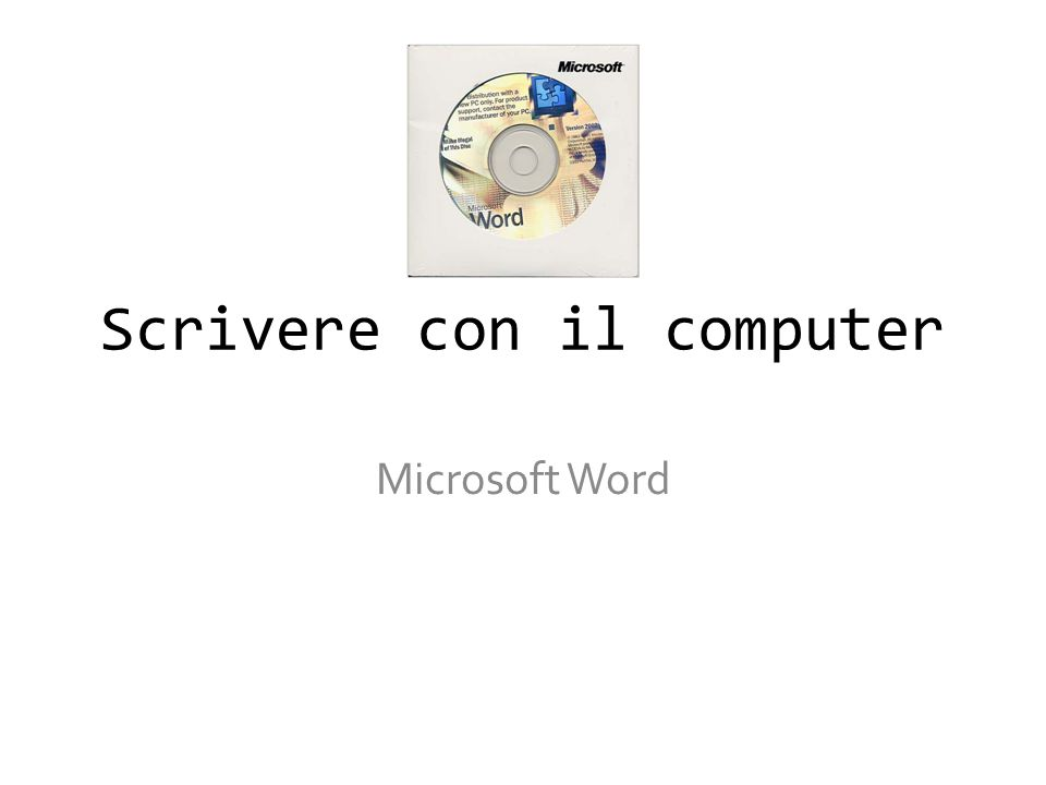 Scrivere con il computer Microsoft Word