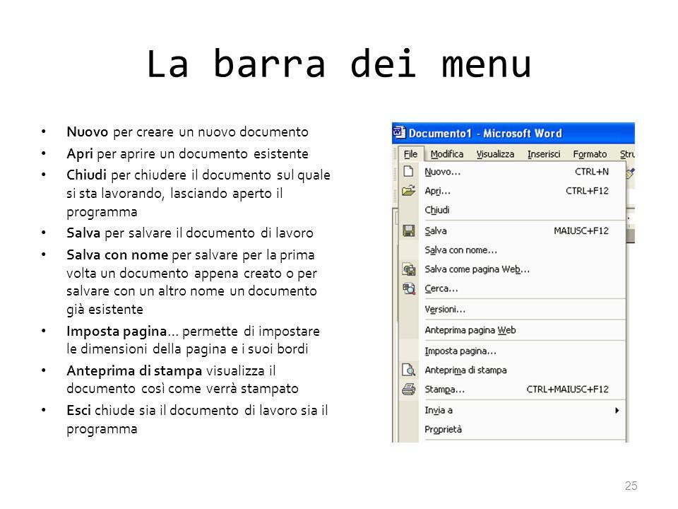 La barra dei menu Nuovo per creare un nuovo documento Apri per aprire un documento esistente Chiudi per chiudere il documento sul quale si sta lavoran