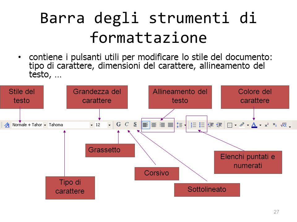 Barra degli strumenti di formattazione contiene i pulsanti utili per modificare lo stile del documento: tipo di carattere, dimensioni del carattere, a