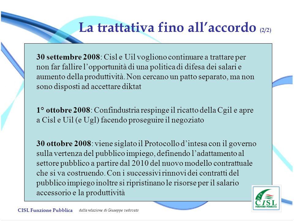 CISL Funzione Pubblica dalla relazione di Giuseppe vedovato La trattativa fino allaccordo (2/2) 30 settembre 2008: Cisl e Uil vogliono continuare a tr
