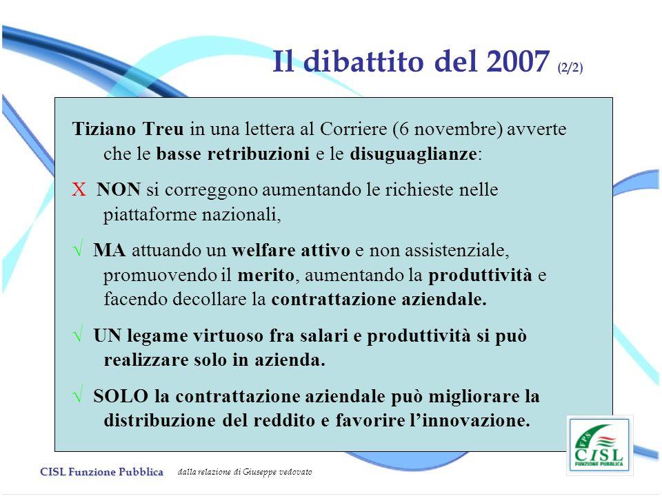 CISL Funzione Pubblica dalla relazione di Giuseppe vedovato Il dibattito del 2007 (2/2) Tiziano Treu in una lettera al Corriere (6 novembre) avverte c