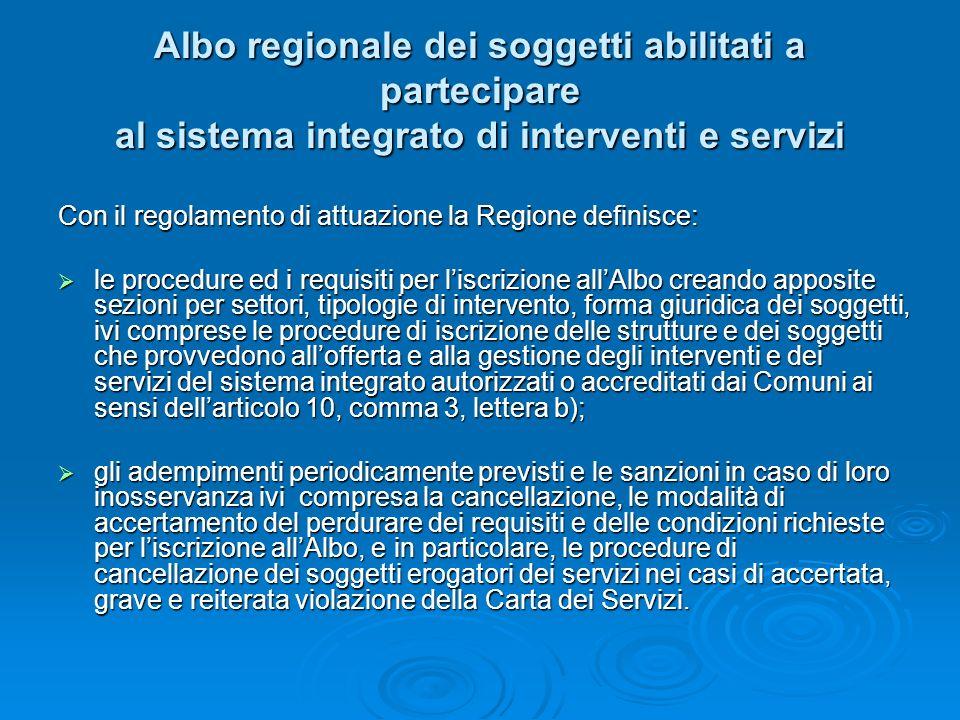 Albo regionale dei soggetti abilitati a partecipare al sistema integrato di interventi e servizi Con il regolamento di attuazione la Regione definisce