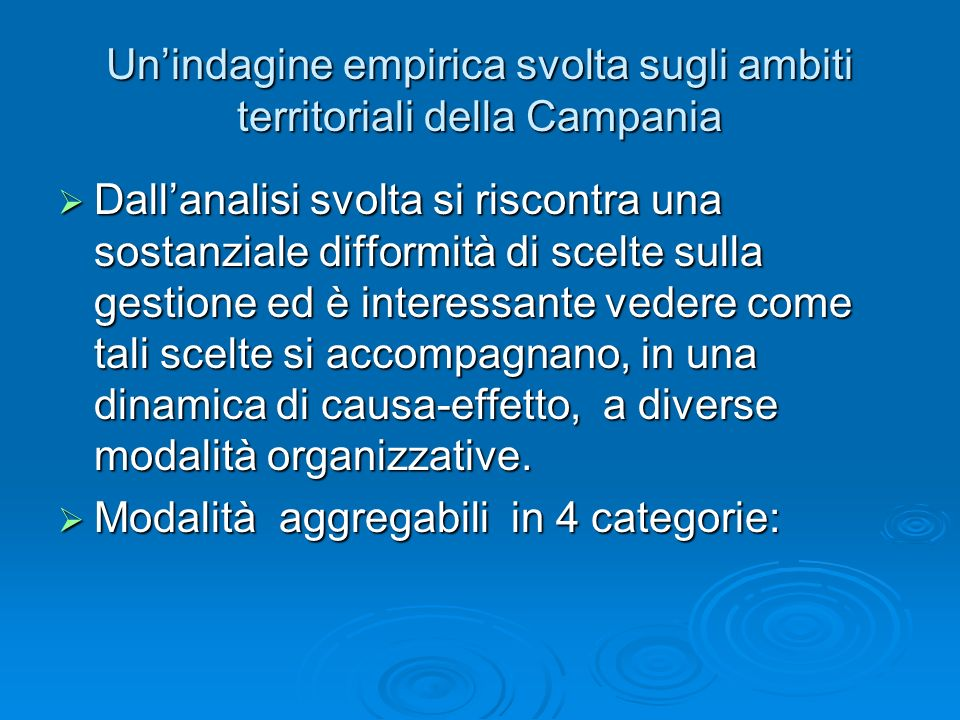 Unindagine empirica svolta sugli ambiti territoriali della Campania Dallanalisi svolta si riscontra una sostanziale difformità di scelte sulla gestion