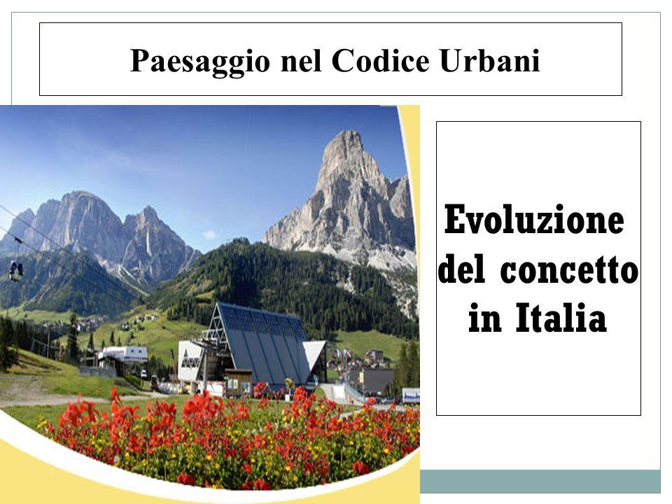 20 Paesaggio nel Codice Urbani Evoluzione del concetto in Italia