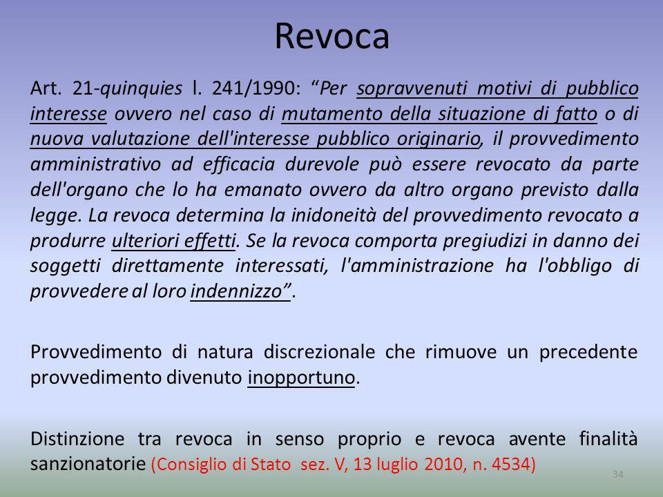 Revoca Art. 21-quinquies l. 241/1990: Per sopravvenuti motivi di pubblico interesse ovvero nel caso di mutamento della situazione di fatto o di nuova