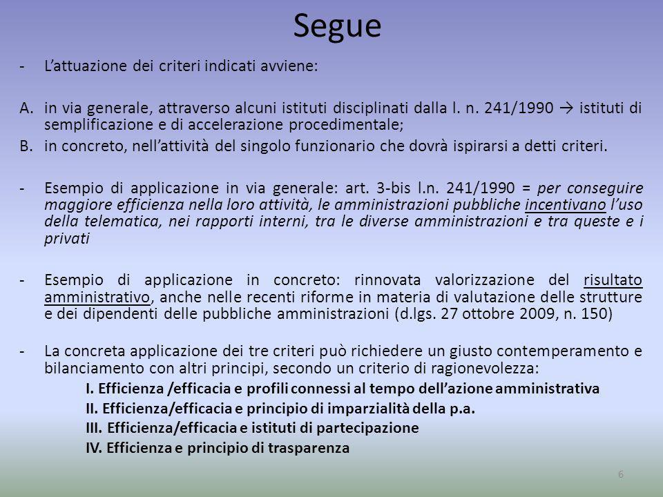 Segue -Lattuazione dei criteri indicati avviene: A.in via generale, attraverso alcuni istituti disciplinati dalla l. n. 241/1990 istituti di semplific