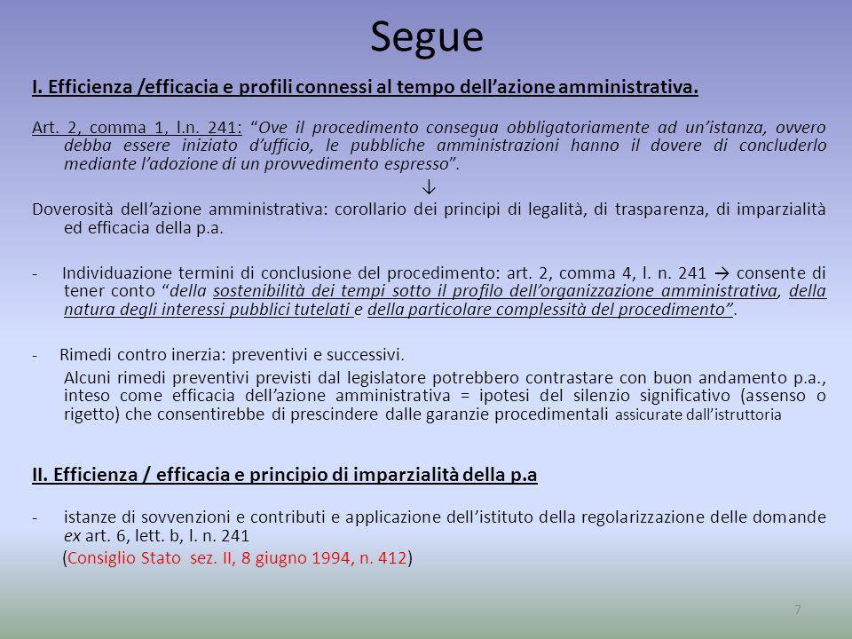 Segue I. Efficienza /efficacia e profili connessi al tempo dellazione amministrativa. Art. 2, comma 1, l.n. 241: Ove il procedimento consegua obbligat