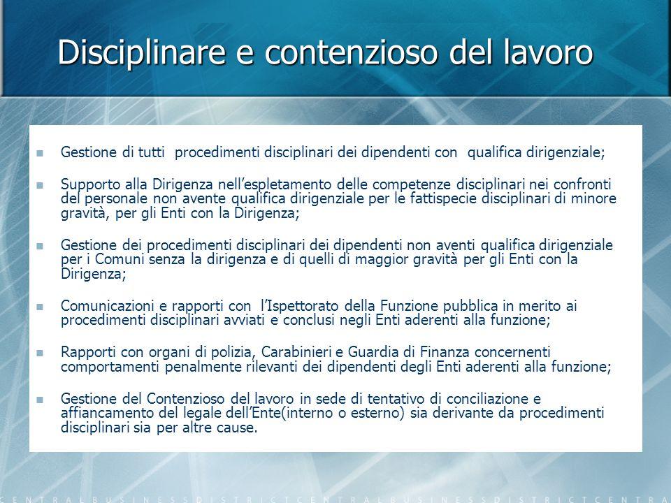 Disciplinare e contenzioso del lavoro Gestione di tutti procedimenti disciplinari dei dipendenti con qualifica dirigenziale; Supporto alla Dirigenza n