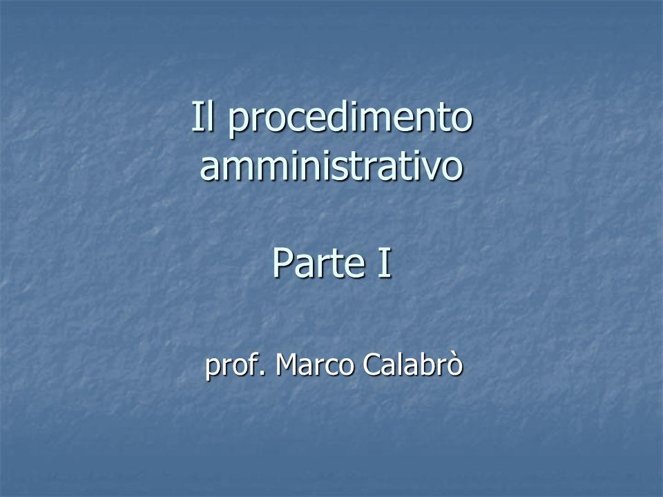 Ambito di applicazione L.n. 241/1990: Disciplina generale applicabile allattività di p.a.