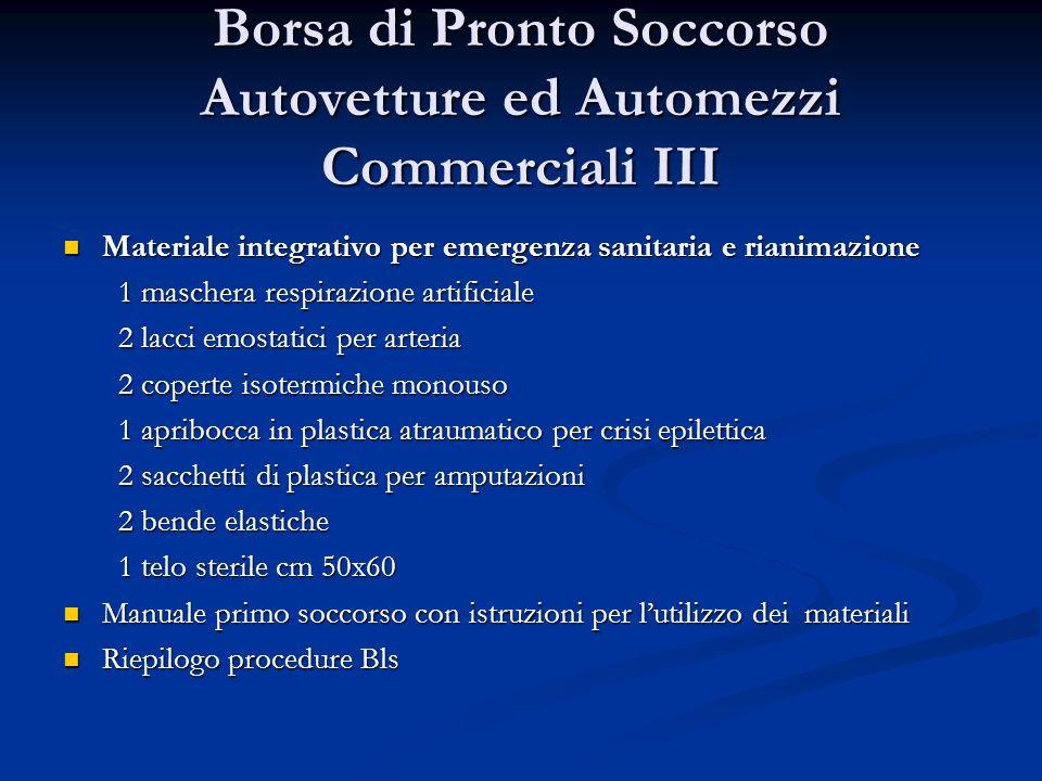 Borsa di Pronto Soccorso Autovetture ed Automezzi Commerciali III Materiale integrativo per emergenza sanitaria e rianimazione Materiale integrativo p