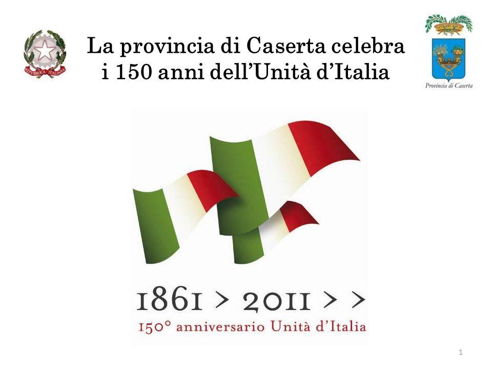 La provincia di Caserta celebra i 150 anni dellUnità dItalia 1