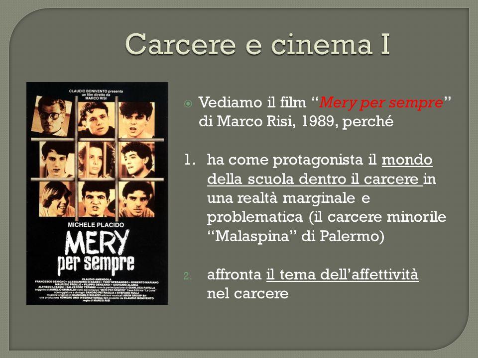 Carcere e cinema I Vediamo il film Mery per sempre di Marco Risi, 1989, perché 1. ha come protagonista il mondo della scuola dentro il carcere in una
