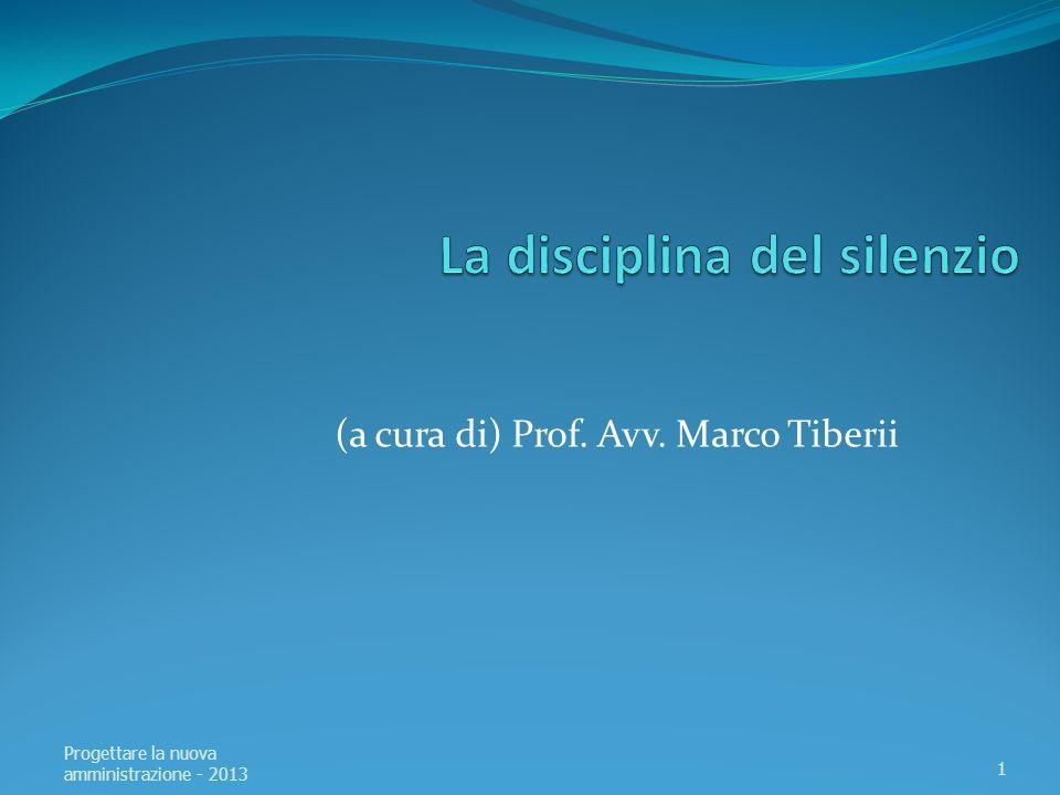 (a cura di) Prof. Avv. Marco Tiberii Progettare la nuova amministrazione - 2013 1
