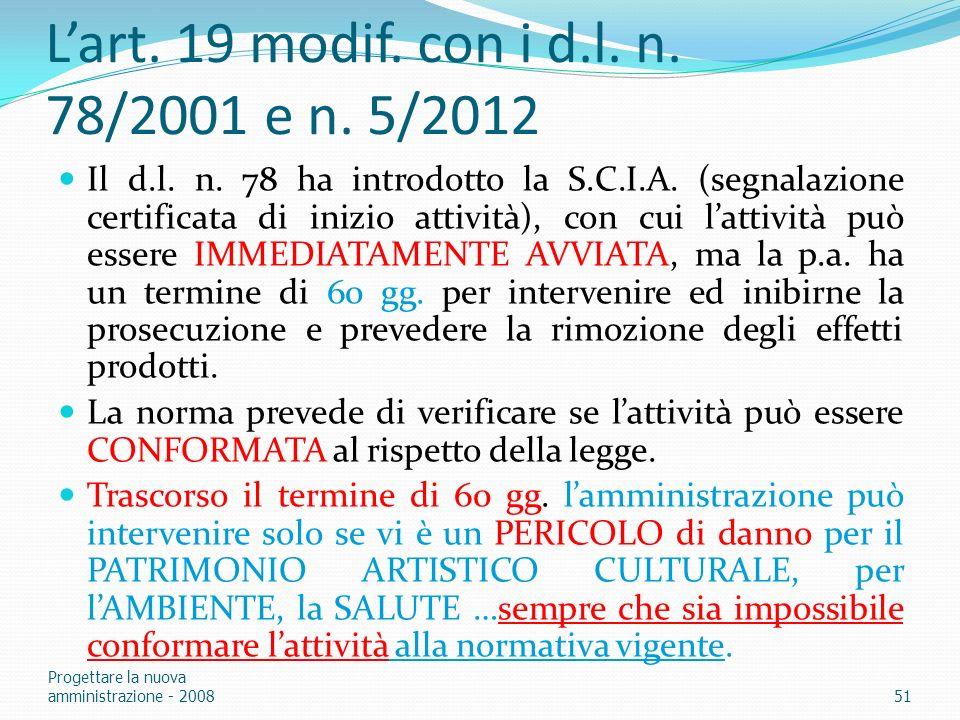 Lart. 19 modif. con i d.l. n. 78/2001 e n. 5/2012 Il d.l. n. 78 ha introdotto la S.C.I.A. (segnalazione certificata di inizio attività), con cui latti