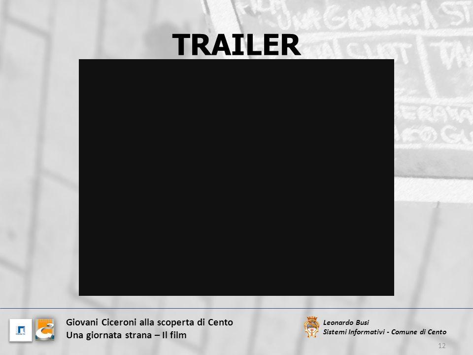 TRAILER 12 Leonardo Busi Sistemi Informativi - Comune di Cento Giovani Ciceroni alla scoperta di Cento Una giornata strana – Il film