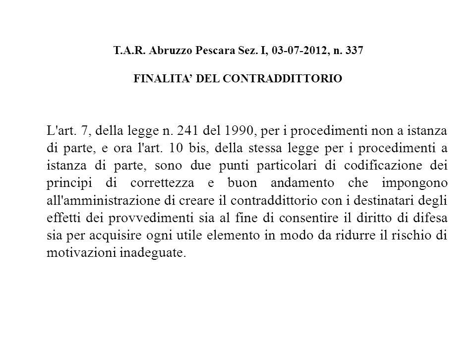 T.A.R. Abruzzo Pescara Sez. I, 03-07-2012, n. 337 FINALITA DEL CONTRADDITTORIO L art.