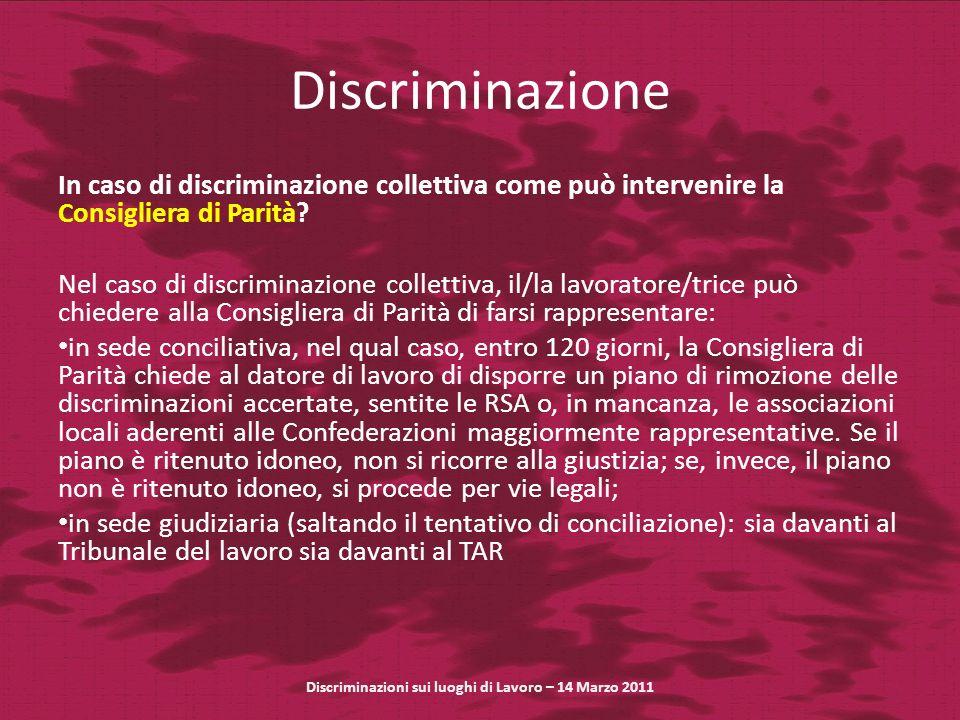 Discriminazione In caso di discriminazione collettiva come può intervenire la Consigliera di Parità? Nel caso di discriminazione collettiva, il/la lav