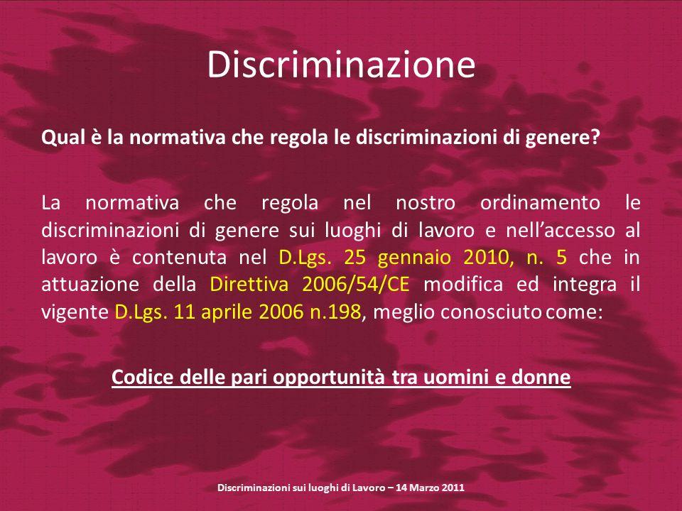 Discriminazione Qual è la normativa che regola le discriminazioni di genere? La normativa che regola nel nostro ordinamento le discriminazioni di gene