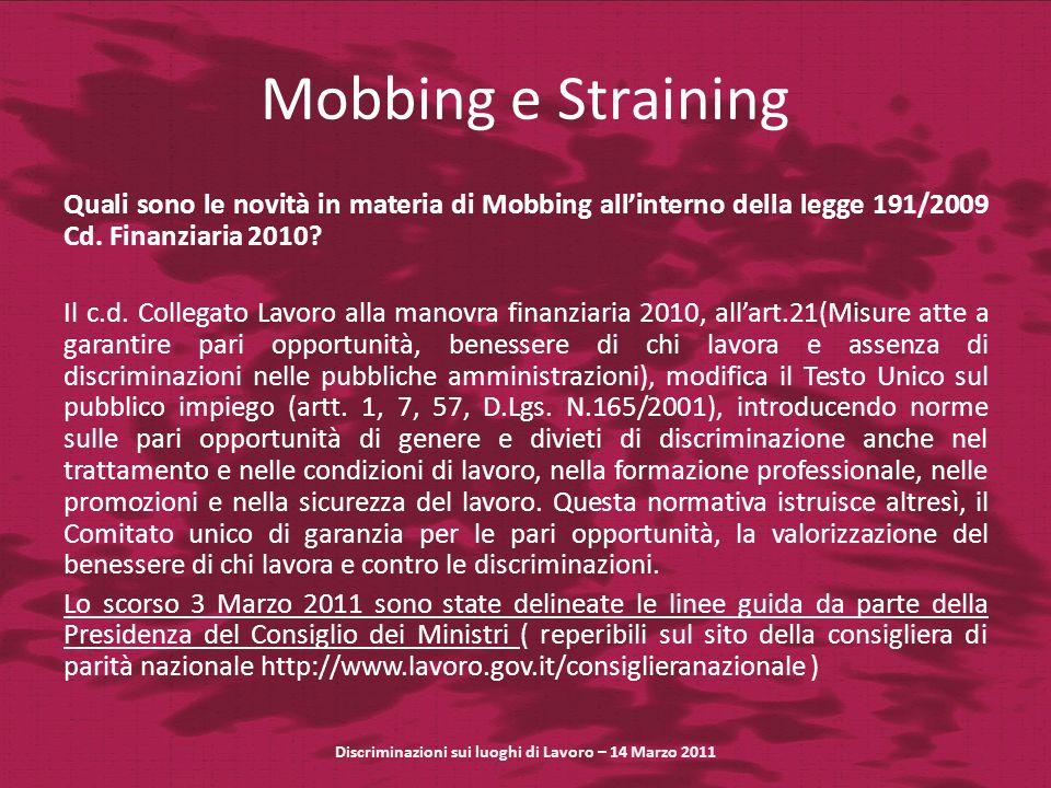 Mobbing e Straining Quali sono le novità in materia di Mobbing allinterno della legge 191/2009 Cd. Finanziaria 2010? Il c.d. Collegato Lavoro alla man