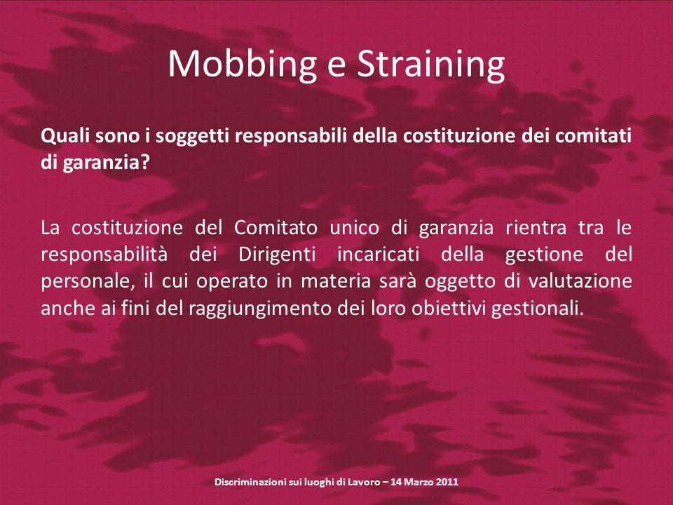 Mobbing e Straining Quali sono i soggetti responsabili della costituzione dei comitati di garanzia? La costituzione del Comitato unico di garanzia rie