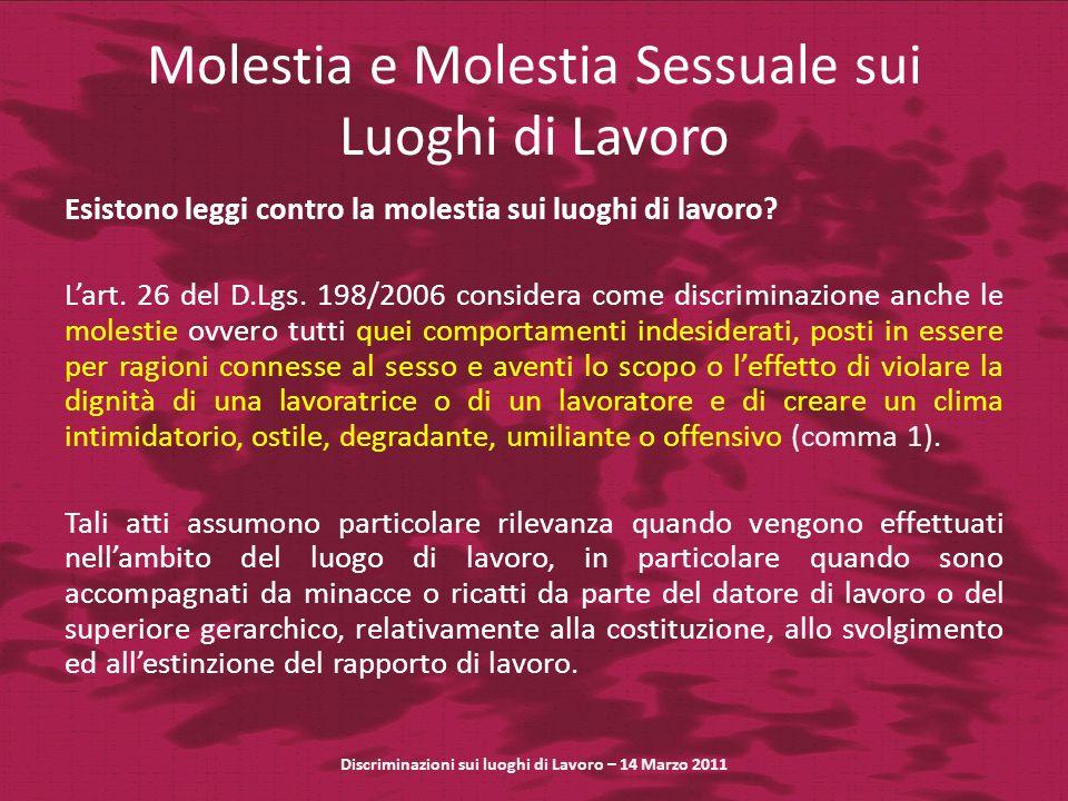 Molestia e Molestia Sessuale sui Luoghi di Lavoro Esistono leggi contro la molestia sui luoghi di lavoro.