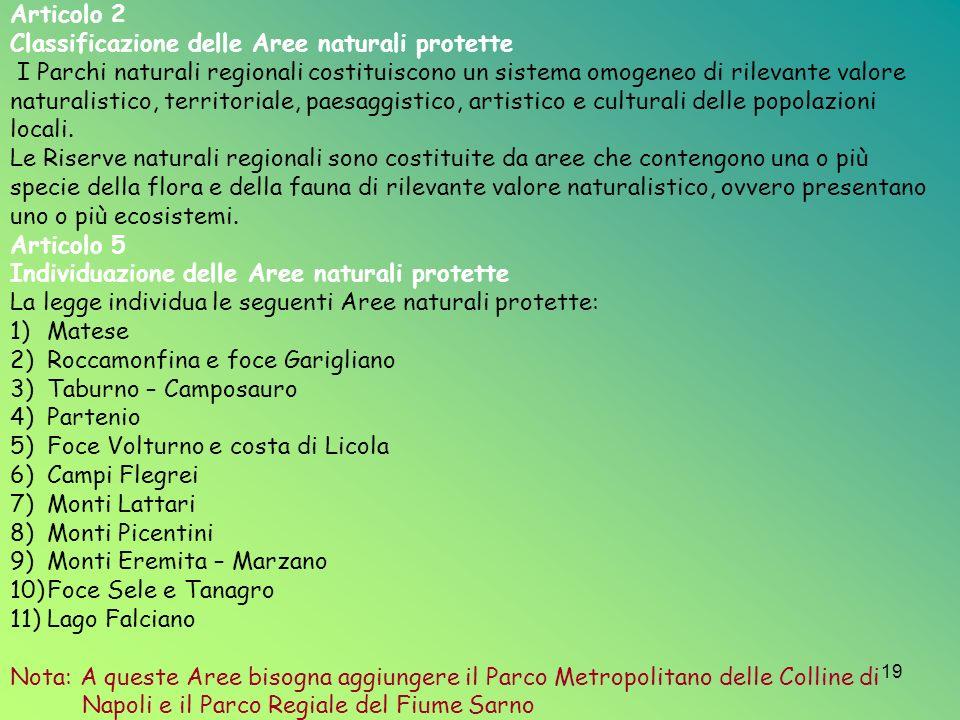 19 Articolo 2 Classificazione delle Aree naturali protette I Parchi naturali regionali costituiscono un sistema omogeneo di rilevante valore naturalis