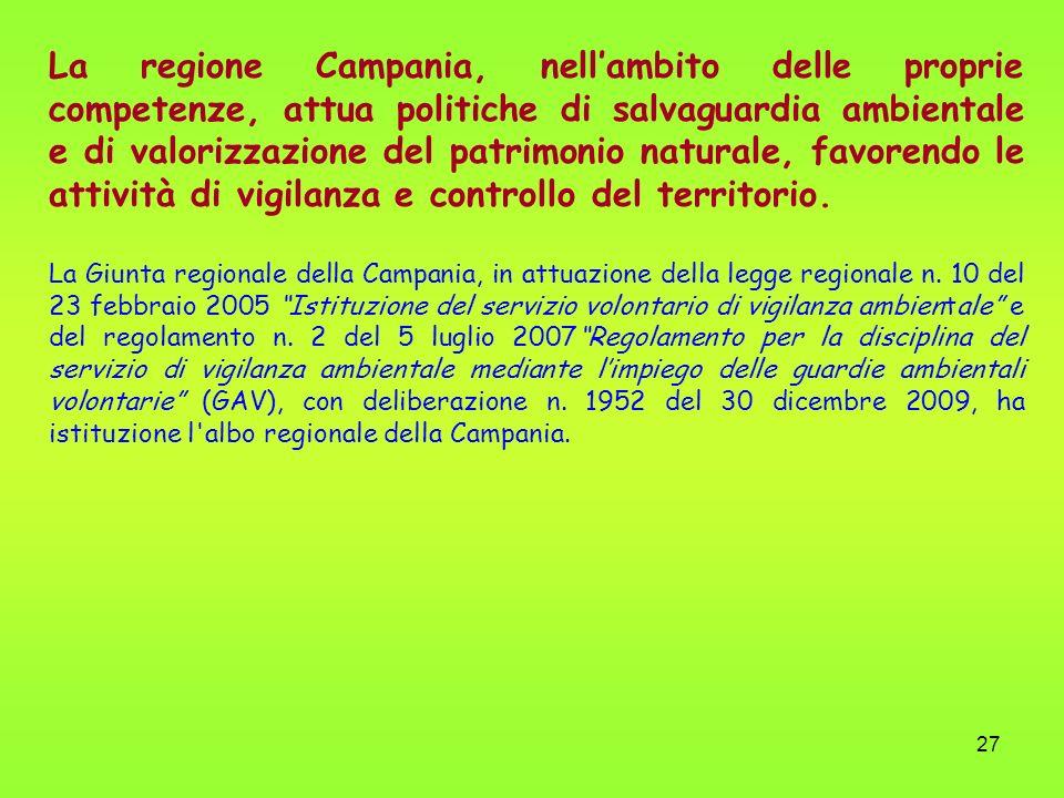 27 La regione Campania, nellambito delle proprie competenze, attua politiche di salvaguardia ambientale e di valorizzazione del patrimonio naturale, f
