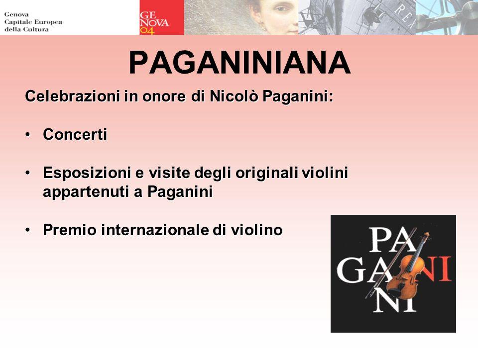 PAGANINIANA Celebrazioni in onore di Nicolò Paganini: ConcertiConcerti Esposizioni e visite degli originali violini appartenuti a PaganiniEsposizioni e visite degli originali violini appartenuti a Paganini Premio internazionale di violinoPremio internazionale di violino